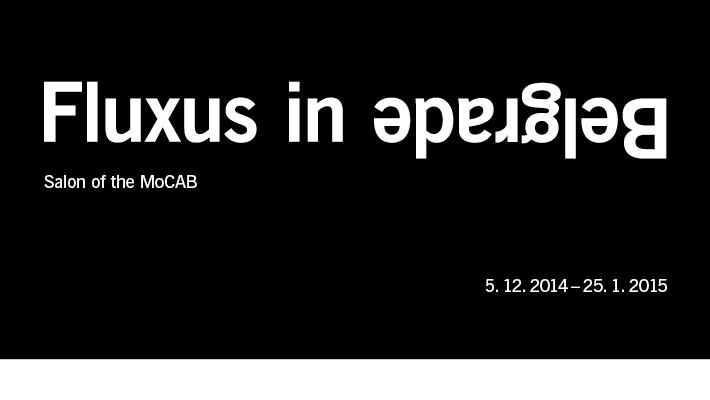 Fluxus in Belgrade / Salon MoCAB / 5.12.2014. at 7pm