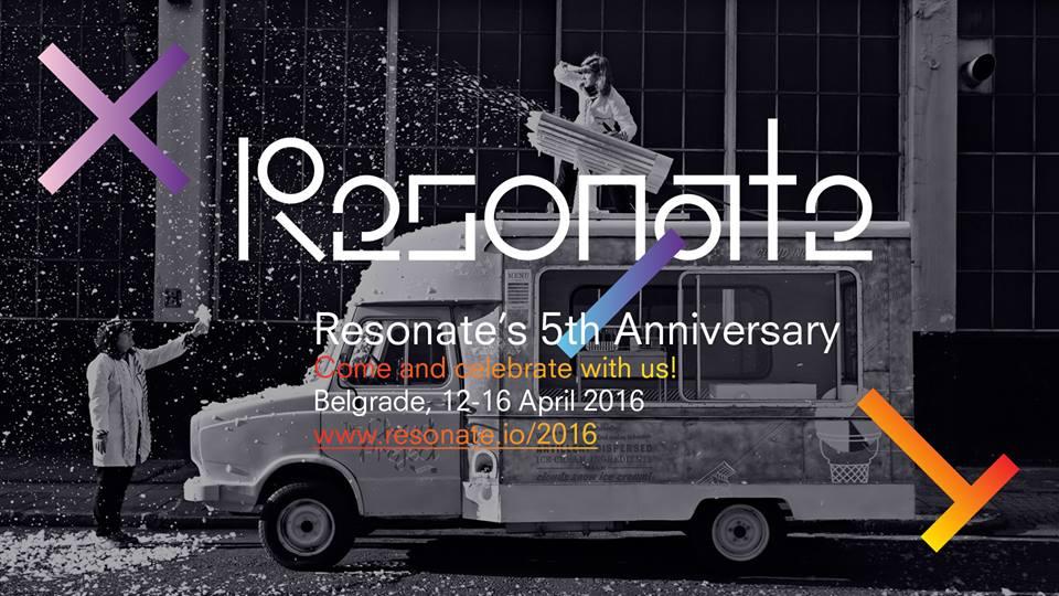 RESONATE festival celebrates 5th anniversary!  Belgrade, 12-16 April 2016