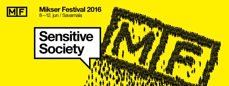 "MIKSER FESTIVAL 2016: ""Sensitive Society"""
