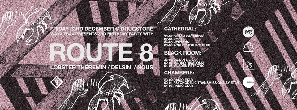 Waxx Trax party with Route 8 at Drugstore