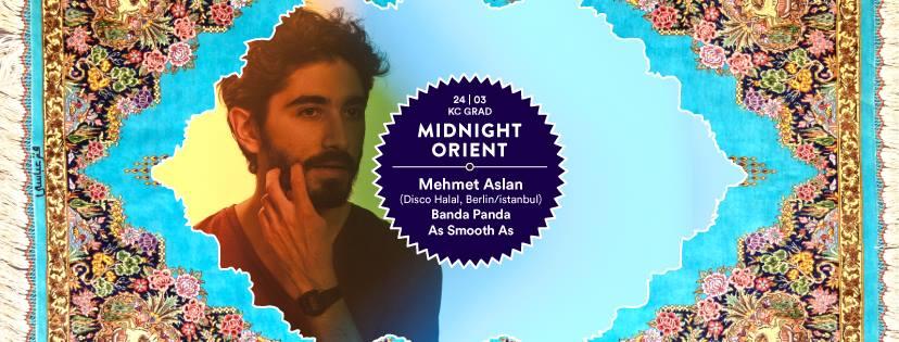 Midnight Orient with Mehmet Aslan