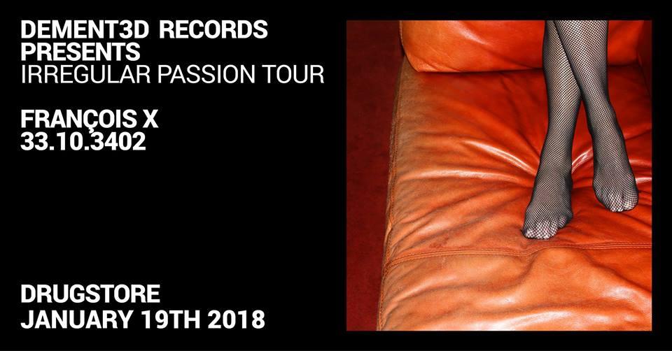 François X presents Irregular Passion at Yugovinyl & Drugstore