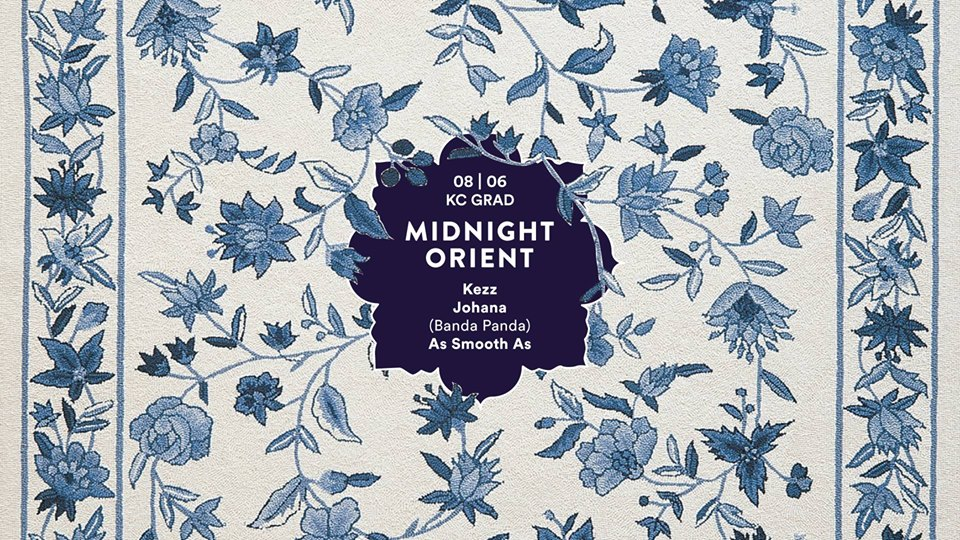 Midnight Orient with Kezz & Johana (Banda Panda) & As Smooth As