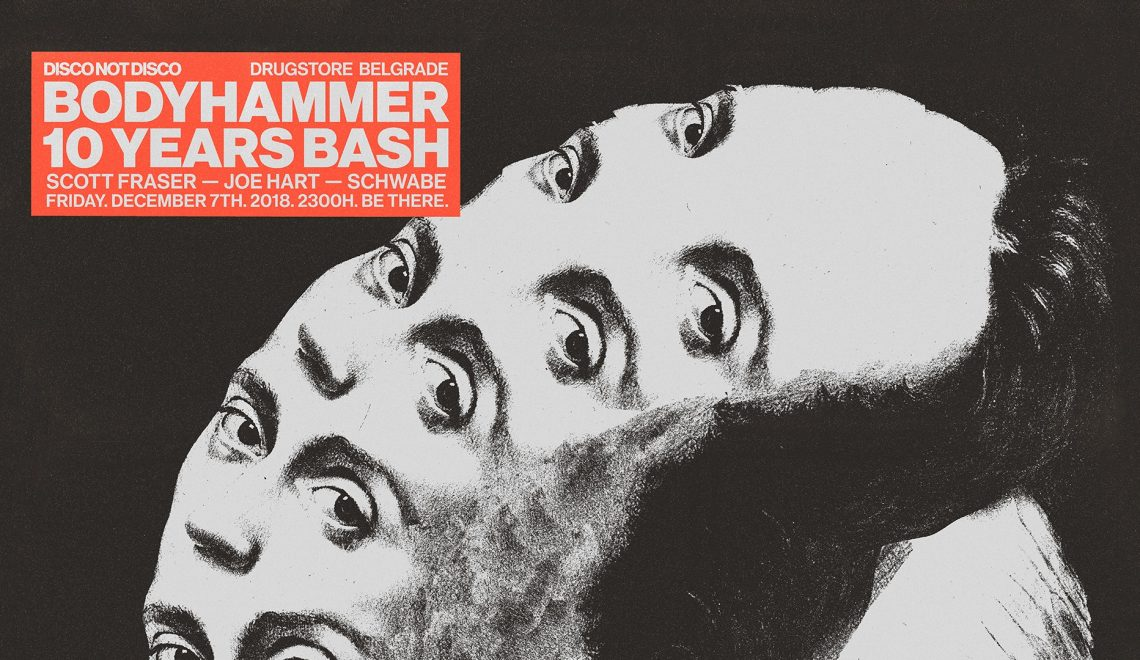 Disco Not Disco presents Body Hammer 10 Years Bash